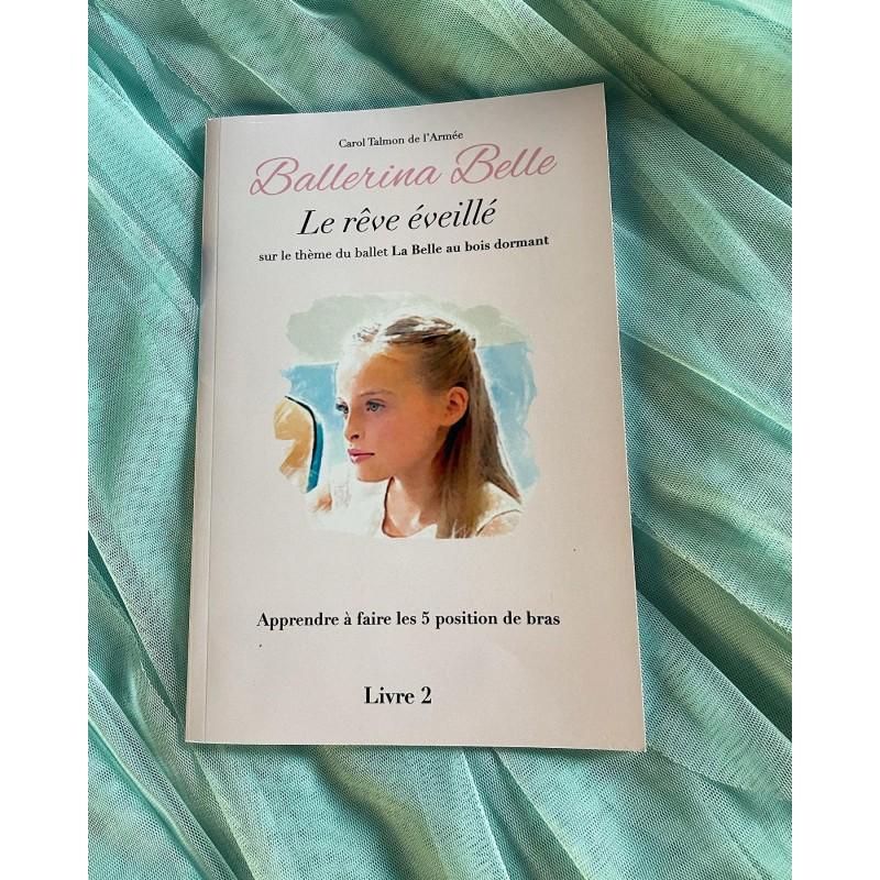 livre BALLERINA BELLE 2 Le Rêve Eveillé
