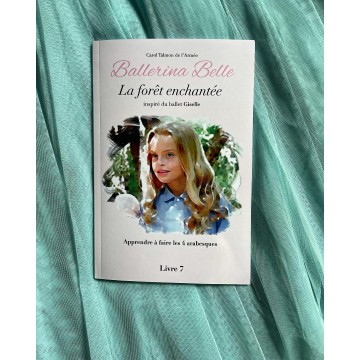 livre BALLERINA BELLE 7 La Forêt Enchantée